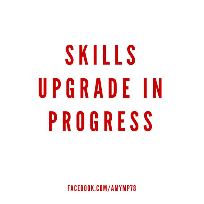 Skills Upgrading!